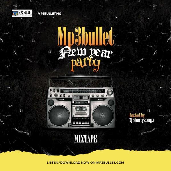 DJ PlentySongz Mp3Bullet New Year 2021 Party Mix