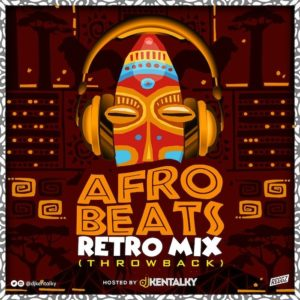 DJ Kentalky Afrobeat Throwback Mix