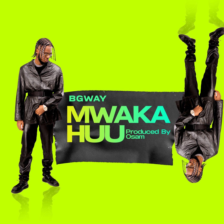 AUDIO | B Gway – Mwaka Huu | Download
