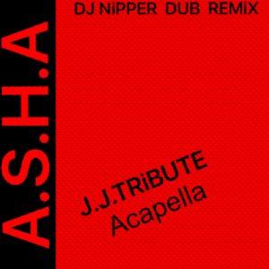 Asha - JJ Tribute (DJ Nipper Acapella)