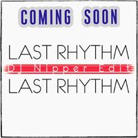 lastrhythm_nipperedit200