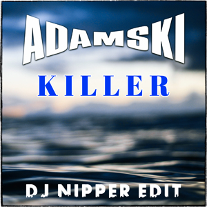 adamski_killer_djnipperedit_2