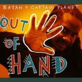 Bajah Captain Planet Out of Hand Ebola Djolo