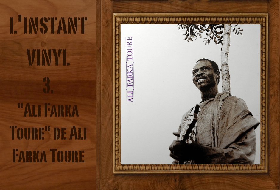 Ali Farka Toure instant vinyle djolo world Circuit