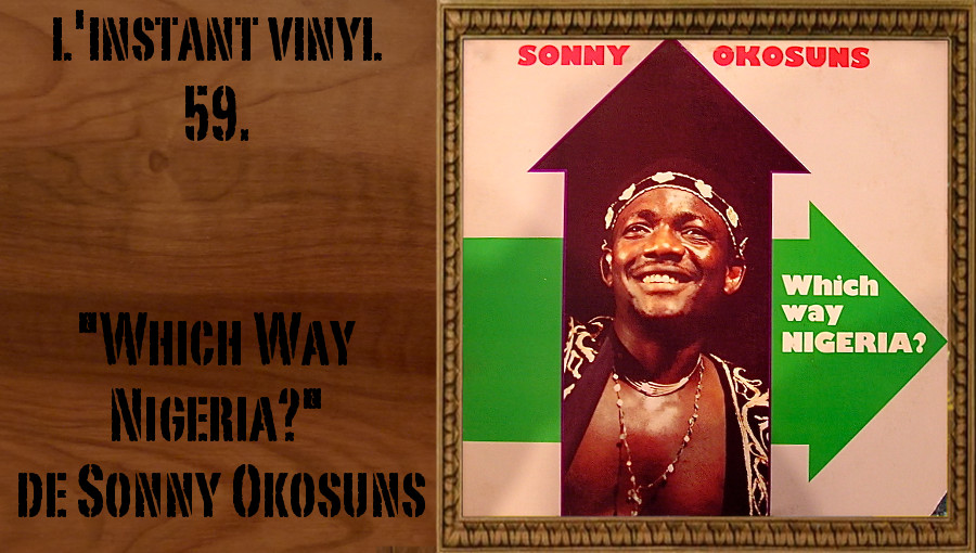 L'instant Vinyle Sonny Okosuns Which Way Nigeria
