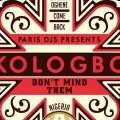 Oghene Kologbo Don't Mind Them