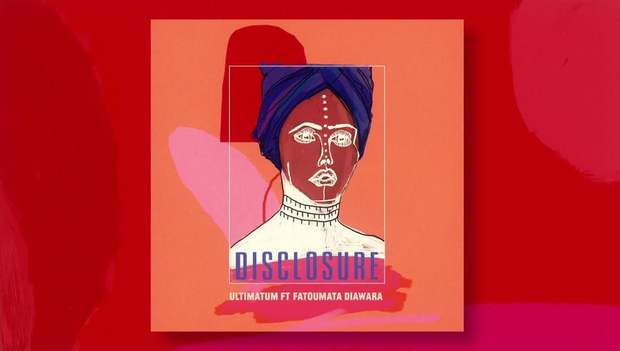 Disclosure, Ultimatum, Fatoumata Diawara