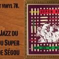 L'instant vinyl, Super Biton de Segou, Afro jazz du mali, musique mandingue, orchestre de segou