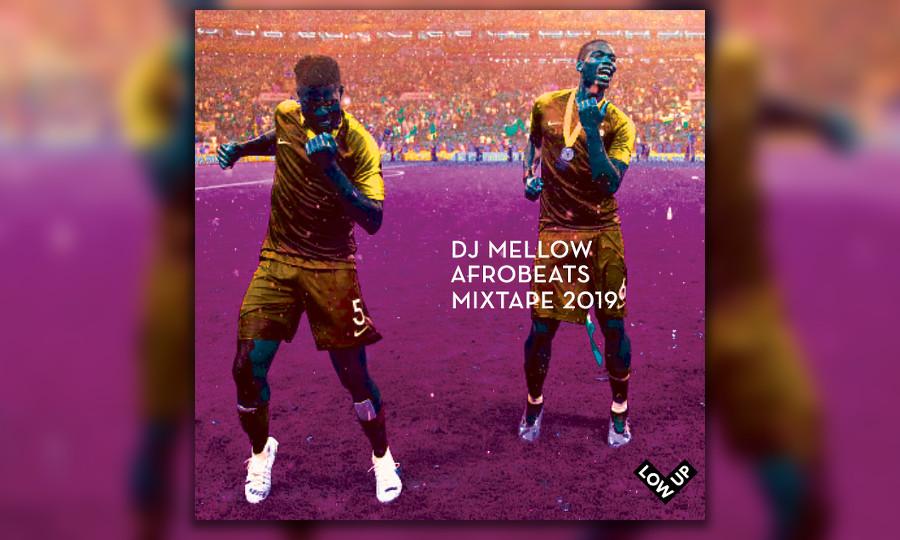 DJ Mellow, Afrobeats Mixtape, 2019, Low Up, Tropical bass, global bass, afrobeat, gqom, mix, Bruxelles