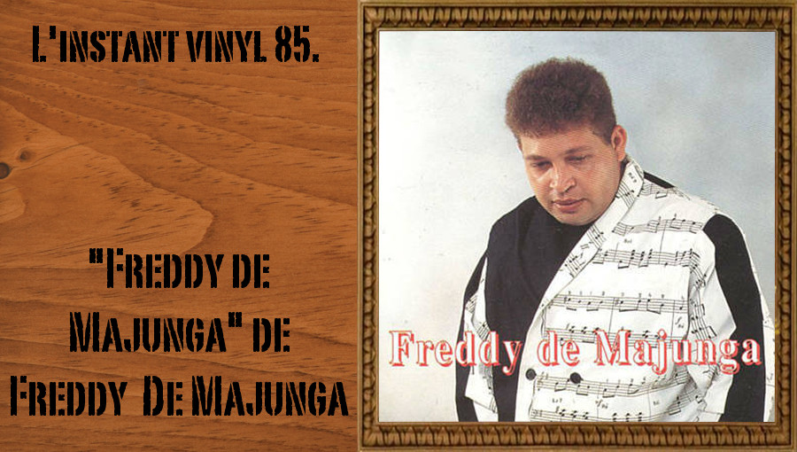 L'instant vinyl, Freddy de Majunga, soukous, malgache, zouk, musicien malgache, loketo, guitariste malgache