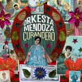 Orkesta Mendoza, nouvel album, Curandero, Sergio Mendoza, boogaloo, cumbia, mariachi, rock n roll, fusion, mexique, musique mexicaine, noguales, glitterbeat records