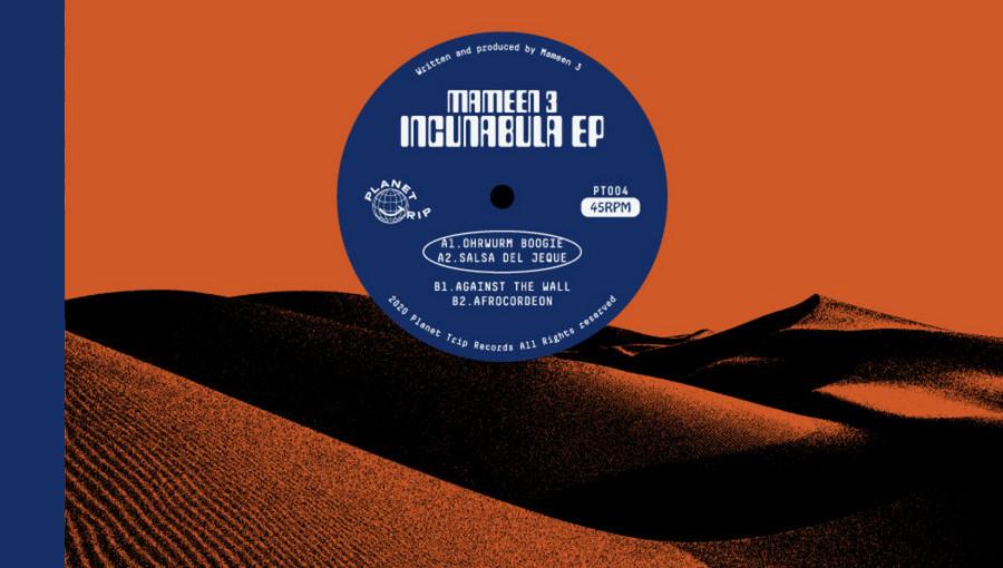 Incunabula, Mameen 3, Gan Gah, Cheb Runner, Planet Trip Records, soFa, produceur marocain, retro, electro, belgique, nouvel EP, EP