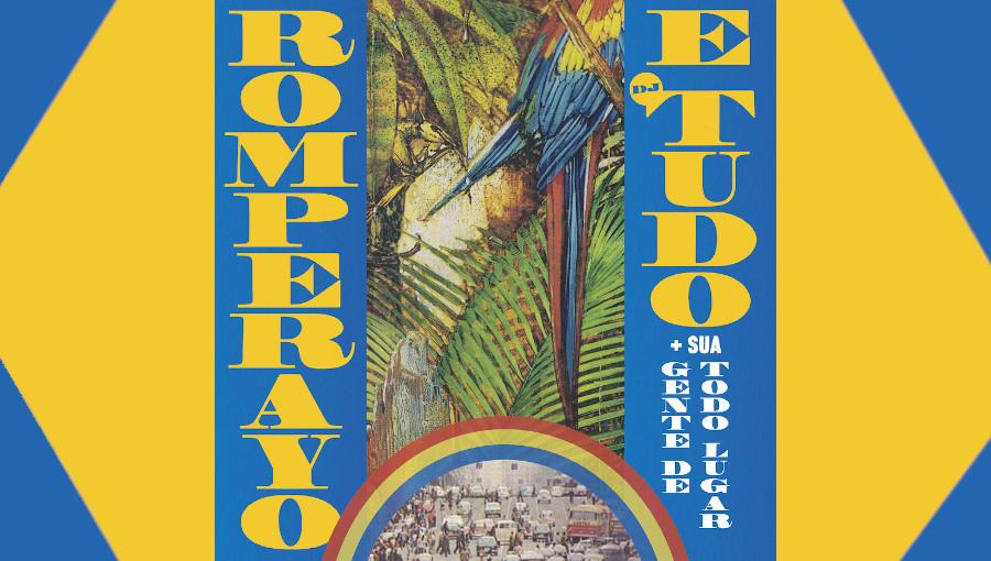 Romperayo e DJ Tudo, Sua Gente de Todo Lugar, Rythmic Emancipation, DJ TUdo, Romperayo, musique colombienne, musique bresilienne, Names You Can Trust, nouveau disque, rythme sud-américain, groupe colombien, Sao Paulo