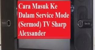 Cara Masuk Sermod TV SHARP Alexander Slim