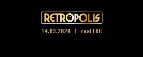 Retropolis @ Lux 14/03/2020