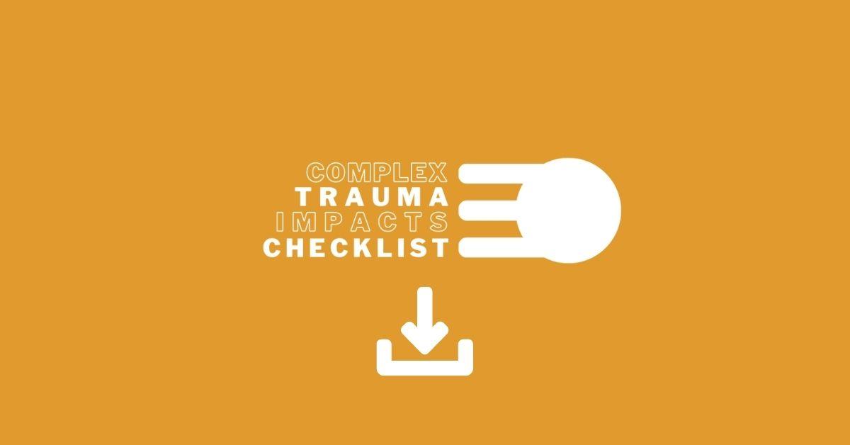 Complex Trauma Impacts Checklist