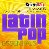 Select Mix - Latin Pop Essentials Vol. 16