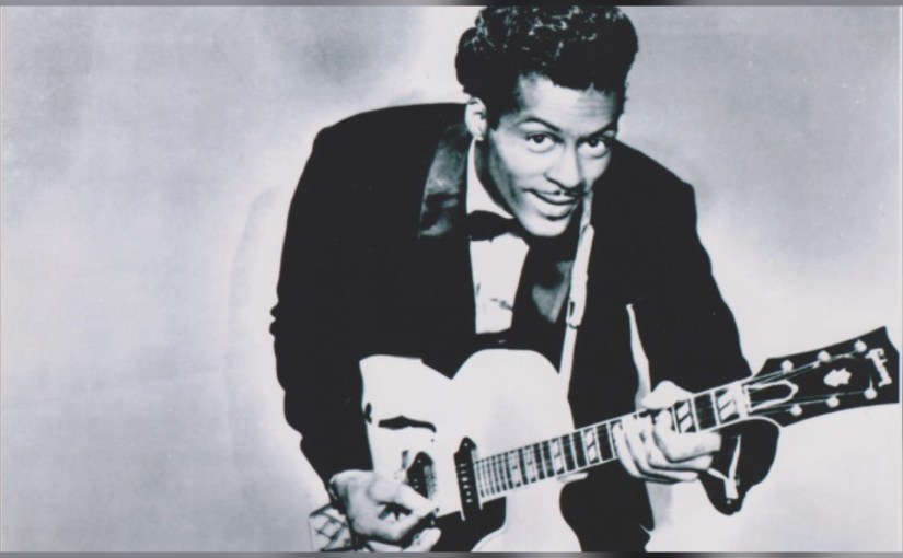 Chuck Berry (1926-2017): Four Songs (in Four Years) That Shaped Rock and Roll – A Tribute to The Father of it All