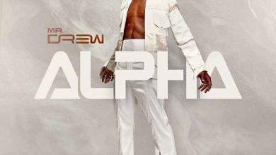 Mr Drew – Fo (Cry) Ft Kwabena Kwabena (Alpha Album)