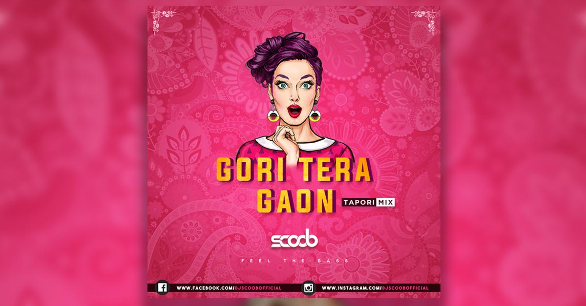 Gori Tera Gaon (Tapori Mix) - DJ Scoob