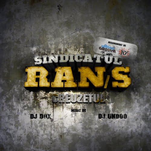 RAN S – Creuzetul  (Independent – 2008)