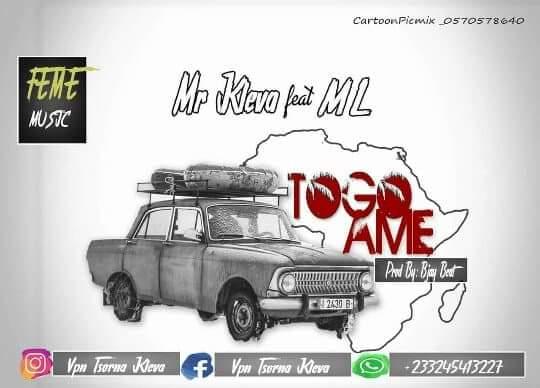 Mr Kleva ft ML - Togoame (Prod By Bjay Beatz)