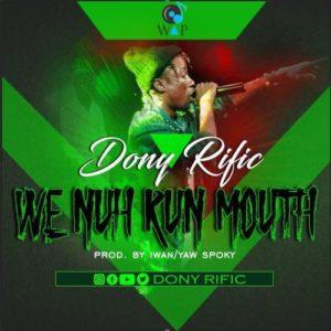 DonyRific - We Nuh Run Mouth (Sweet Riddim)