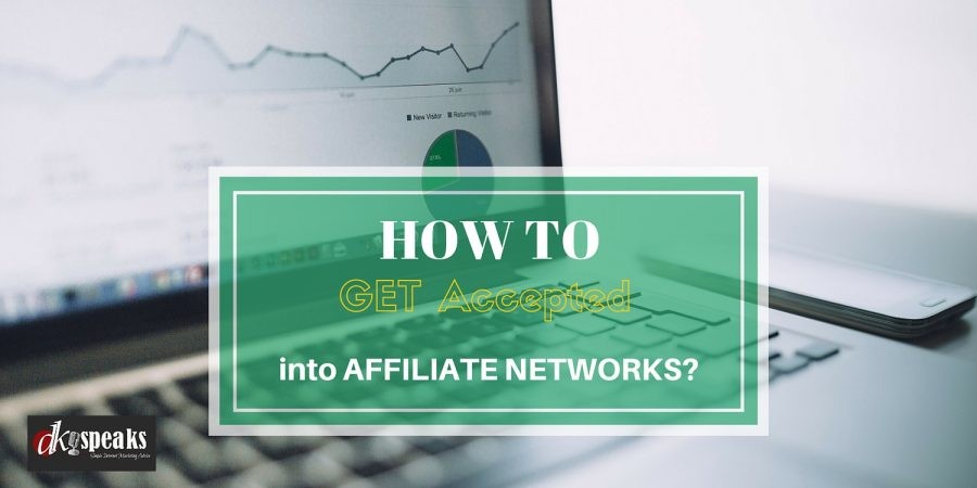 how to get accepted into affiliate networks