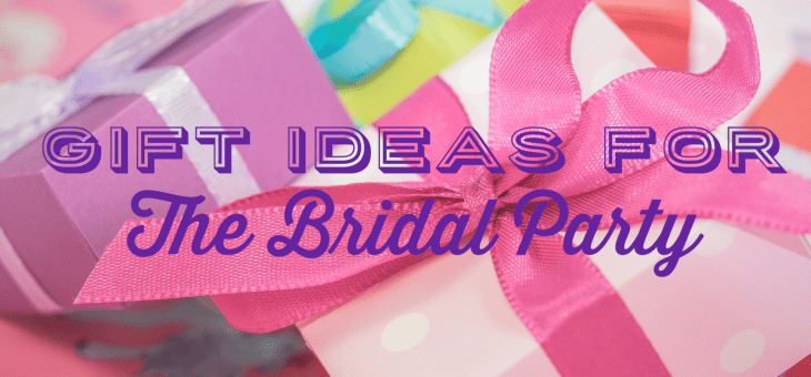 Gift Ideas For Bridal Party And Guests