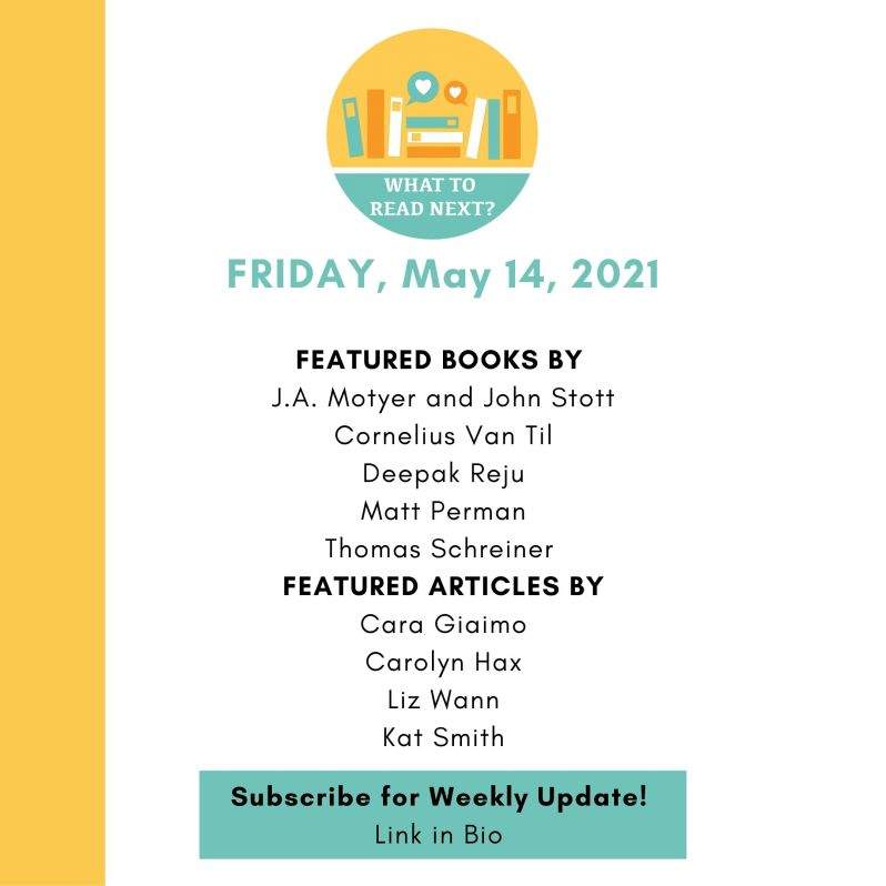 WHAT TO READ NEXT (5/14/21)