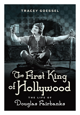Douglas Fairbanks-King of Hollywood