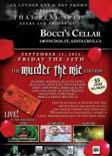 Friday the 13th in Santa Cruz - Murda the Mic edition - YDMC, Madman, Playz, Skrilla Sam, Al Bundi, Madman , Chris Majic and more