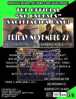 FRI 11/22 in Redwood City - No Excuses Sagittarius Bash for James tha Spitta & Shamako Noble ft RDV crew!! FREE event!!