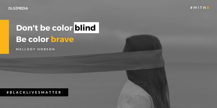 Dear White People, Don't Be Color Blind, Be Color Brave