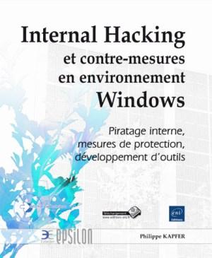 Internal Hacking et contre-mesures en environnement Windows