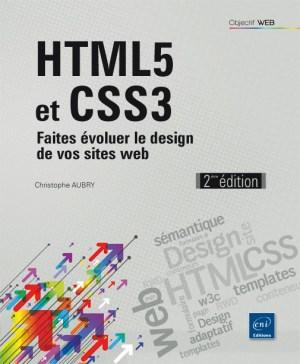 HTML5 et CSS3 Faites évoluer le design de vos sites web (2ième édition)