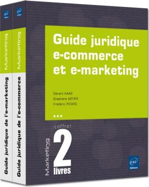 Guide juridique e-commerce et e-marketing Coffret de 2 livres
