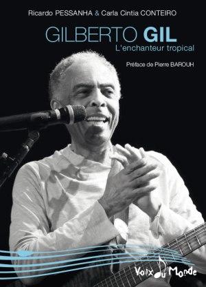 Gilberto GIL, l'enchanteur tropical