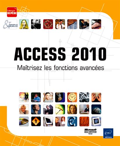 Access 2010 Maîtrisez les fonctions avancées