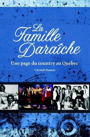 La famille DARAÎCHE Une page du country au Québec