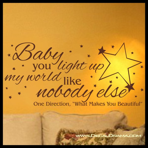 Baby You LIGHT Up My WORLD Like NoBODY Else, One Direction ...