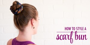 How to Style a Scarf Hair Bun