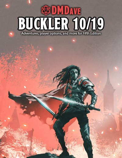 Buckler October 2019 - featuring the collected works of the DMDave Patreon for the month of October, 2019. Formatted for PDF download at dmdave.com
