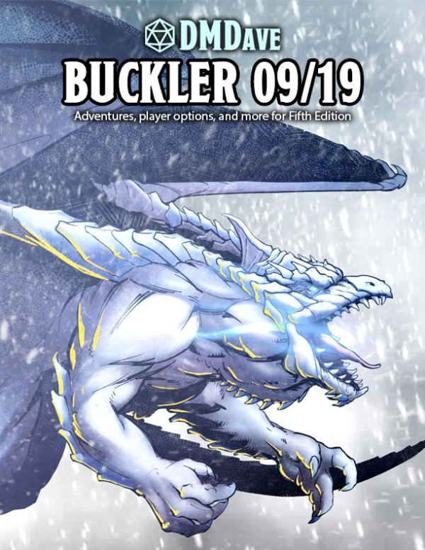 Buckler September 2019 - featuring the collected works of the DMDave Patreon for the month of September, 2019. Formatted for PDF download at dmdave.com