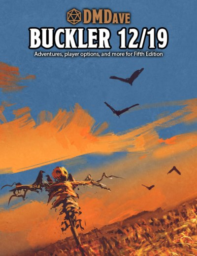 Buckler December 2019 - featuring the collected works of the DMDave Patreon for the month of December, 2019. Formatted for PDF download at dmdave.com