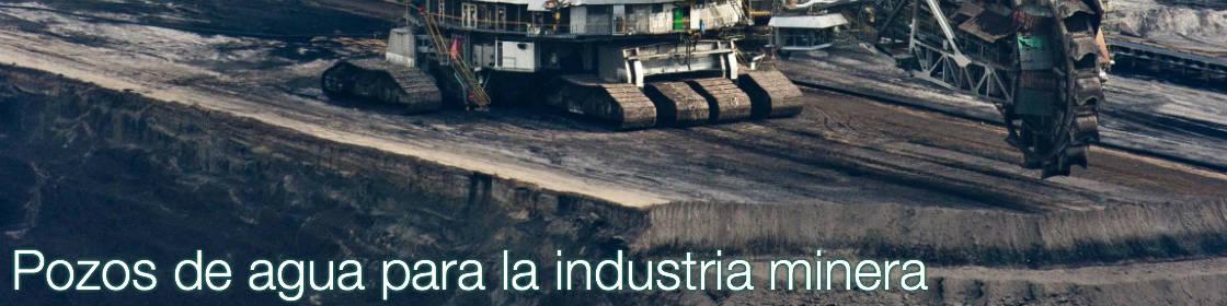 Pozos de agua para la industria minera