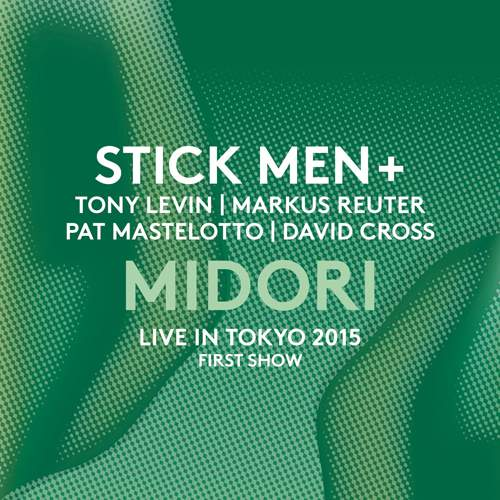 STICK MEN+ - Midori - Live In Tokyo 2015 - First Show