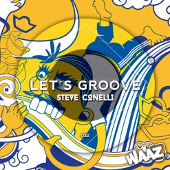 Steve Conelli - Let´s Groove / Waaz Music 032