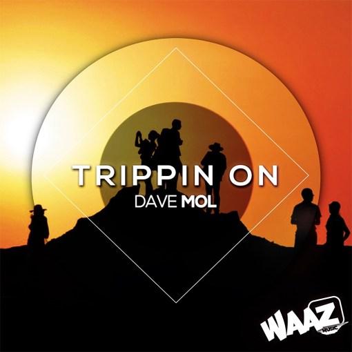 Dave Mol - Trippin On / Waaz Music