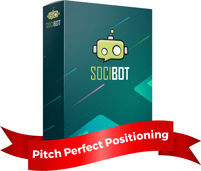 socibot commercial bonus This image has an empty alt attribute; its file name is pitch-perfect-positioning-min.png